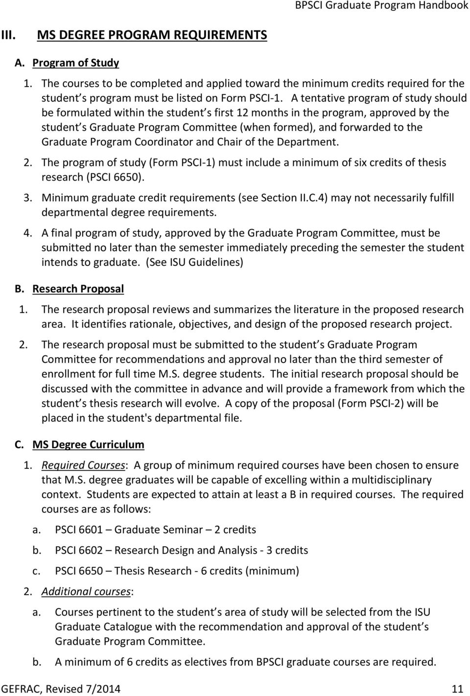Graduate Program Coordinator and Chair of the Department. 2. The program of study (Form PSCI 1) must include a minimum of six credits of thesis research (PSCI 6650). 3.