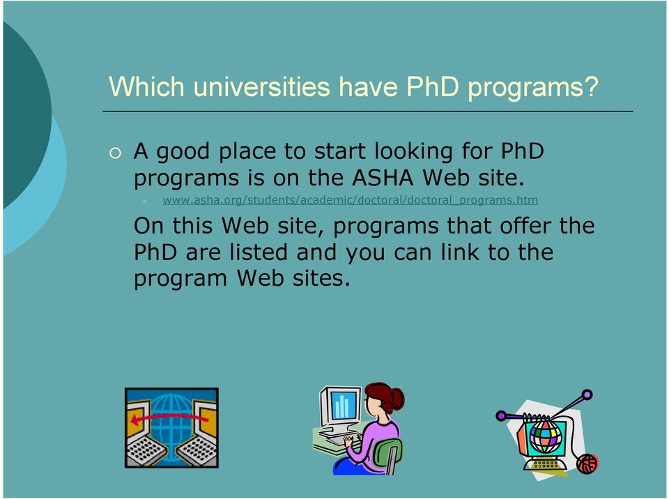 site. www.asha.org/students/academic/doctoral/doctoral_programs.