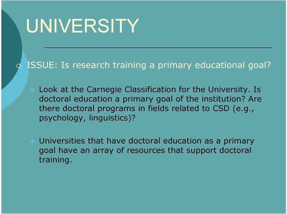 Is doctoral education a primary goal of the institution?