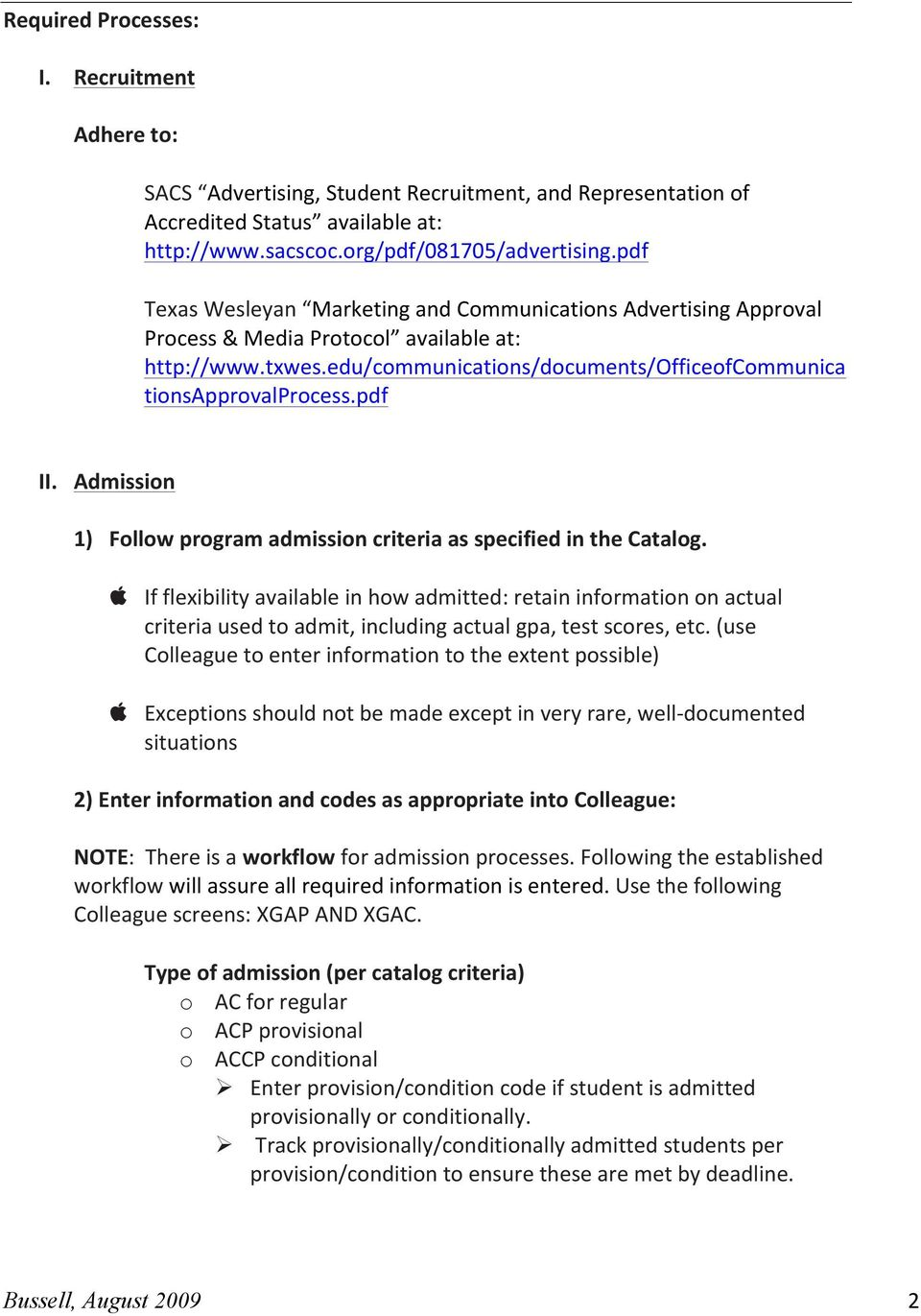 Admission 1) Follow program admission criteria as specified in the Catalog.
