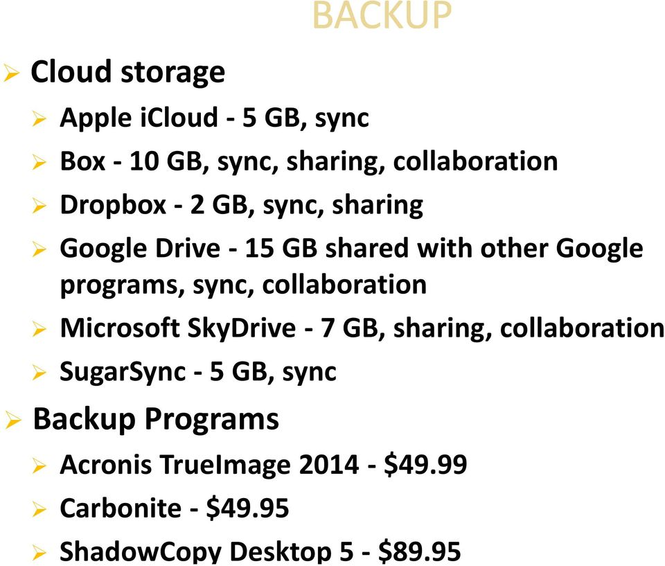 collaboration Microsoft SkyDrive - 7 GB, sharing, collaboration SugarSync - 5 GB, sync