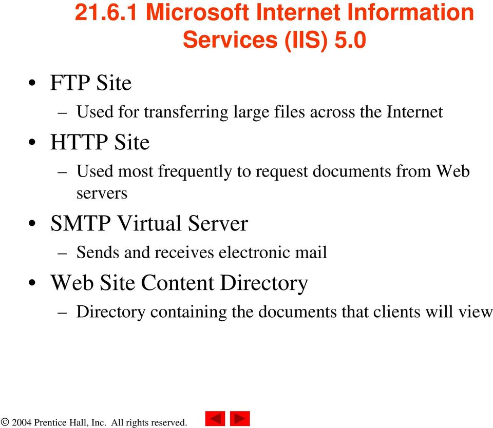 most frequently to request documents from Web servers SMTP Virtual Server Sends