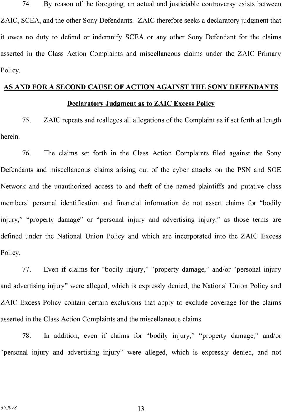 claims under the ZAIC Primary Policy. AS AND FOR A SECOND CAUSE OF ACTION AGAINST THE SONY DEFENDANTS Declaratory Judgment as to ZAIC Excess Policy 75.