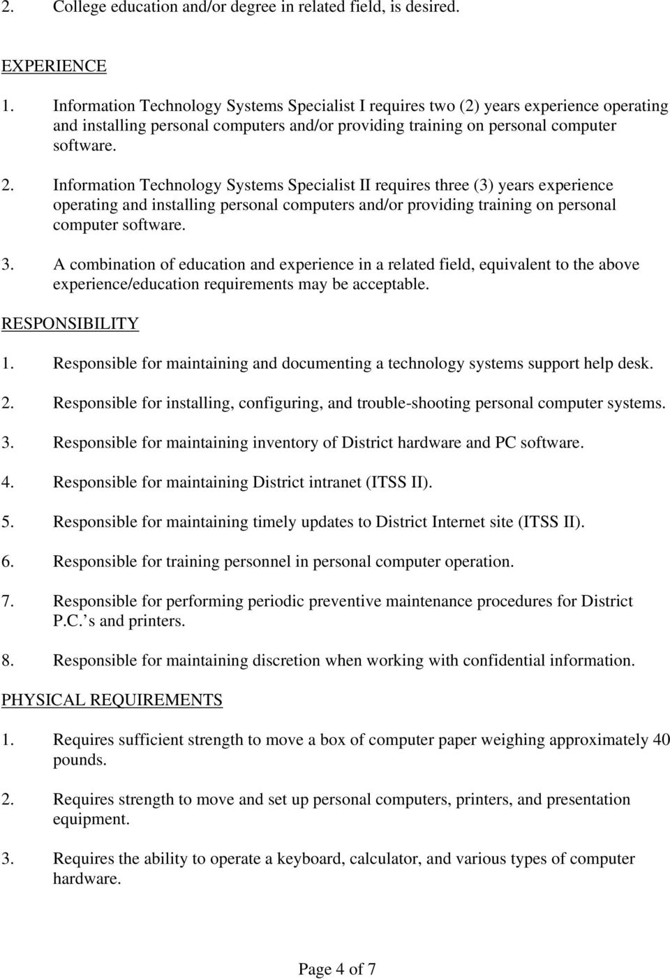 Information Technology Systems Specialist II requires three (3) years experience operating and installing personal computers and/or providing training on personal computer software. 3.