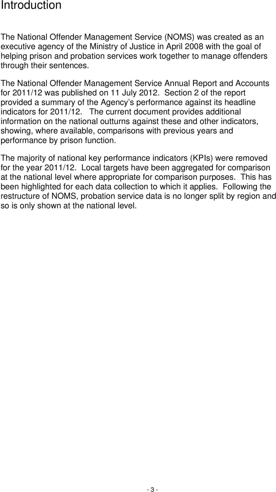 Section 2 of the report provided a summary of the Agency s performance against its headline indicators for 2011/12.