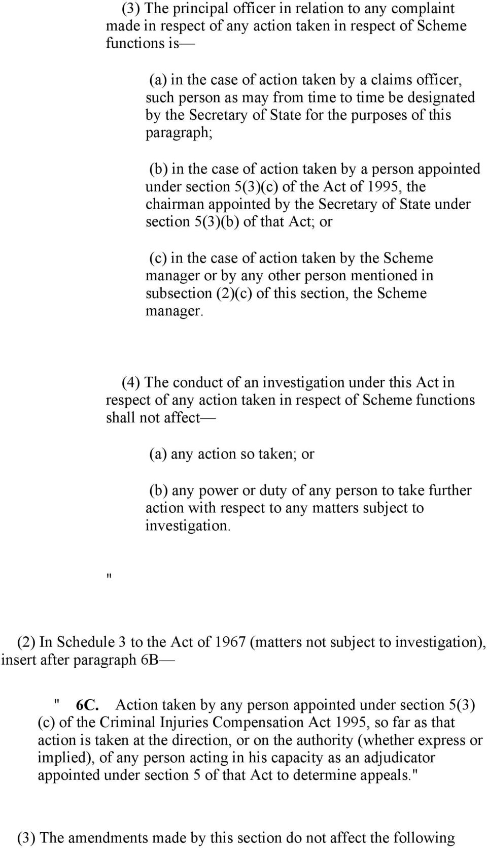 chairman appointed by the Secretary of State under section 5(3)(b) of that Act; or (c) in the case of action taken by the Scheme manager or by any other person mentioned in subsection (2)(c) of this