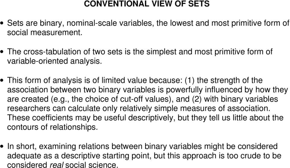 This form of analysis is of limited value because: (1) the strengt