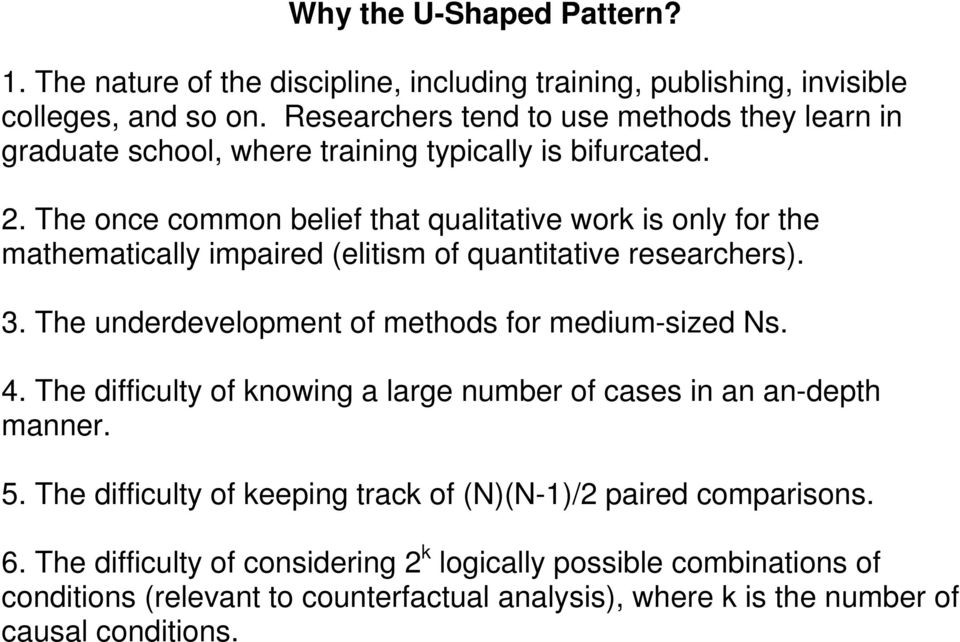 The once common belief that qualitative work is only for the mathematically impaired (elitism of quantitative researchers). 3.