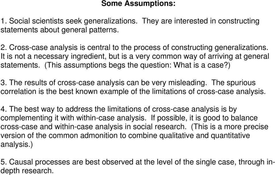 (This assumptions begs the question: What is a case?) 3. The results of cross-case analysis can be very misleading.