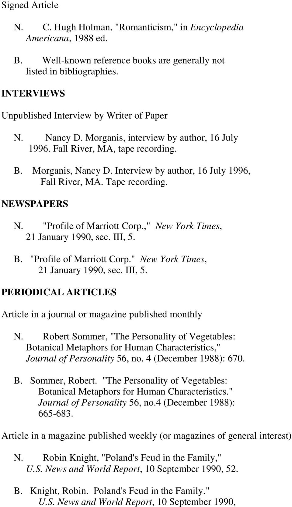 "Interview by author, 16 July 1996, Fall River, MA. Tape recording. NEWSPAPERS N. ""Profile of Marriott Corp.,"" New York Times, 21 January 1990, sec. III, 5."