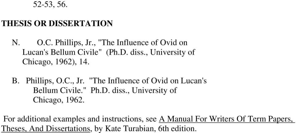 "C., Jr. ""The Influence of Ovid on Lucan's Bellum Civile."" Ph.D. diss., University of Chicago, 1962."