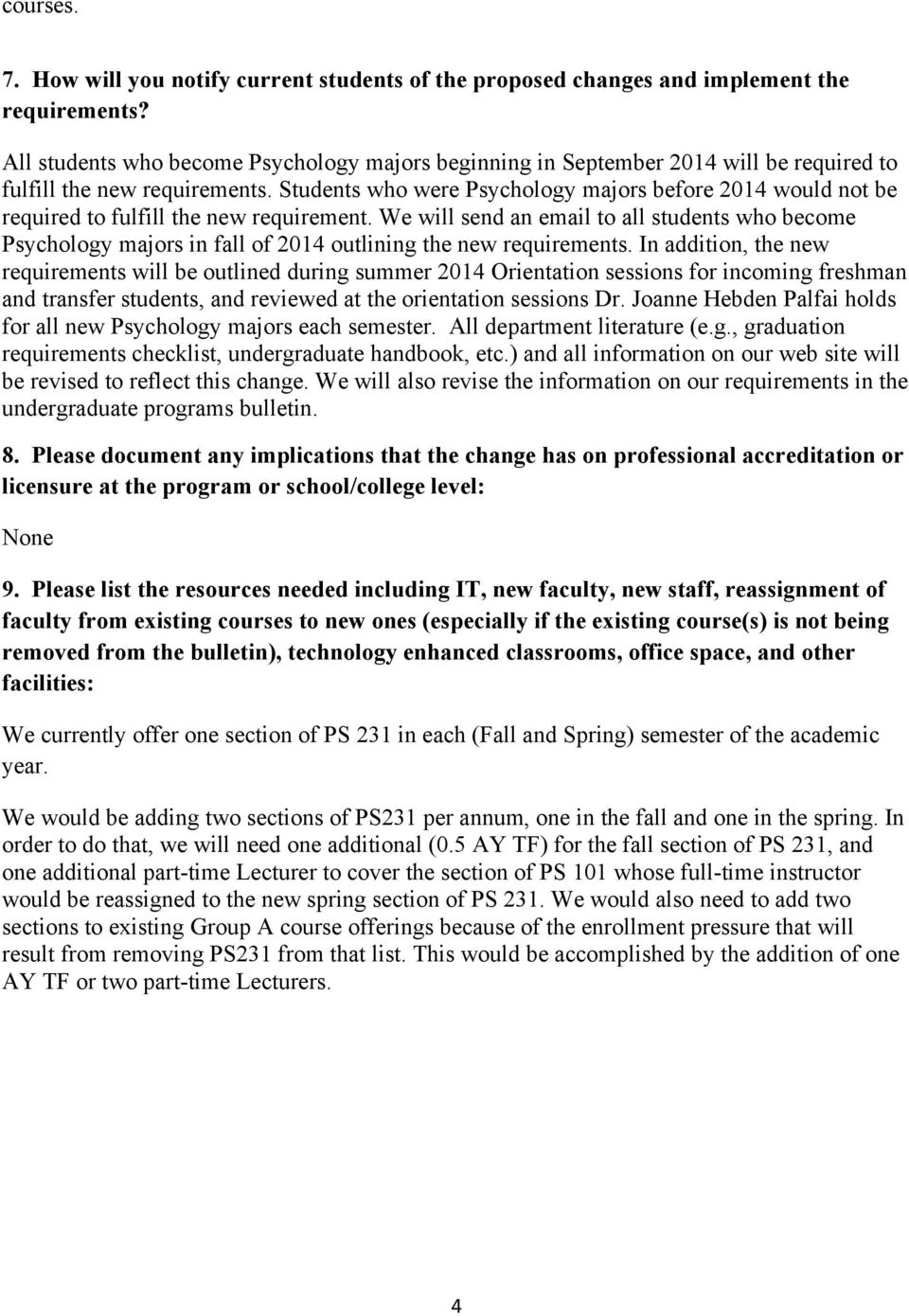Students who were Psychology majors before 2014 would not be required to fulfill the new requirement.