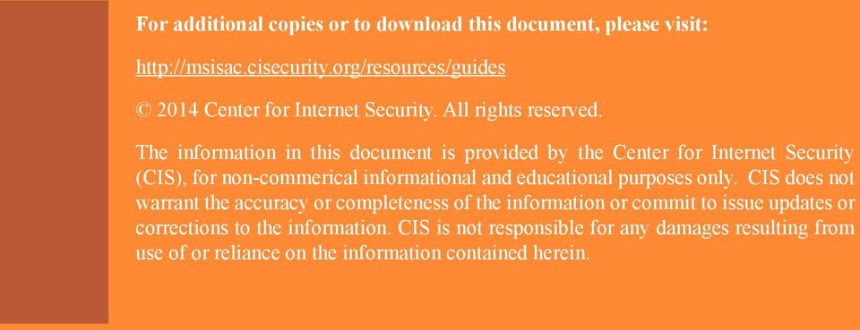 The information in this document is provided by the Center for Internet Security (CIS), for non-commerical informational and educational