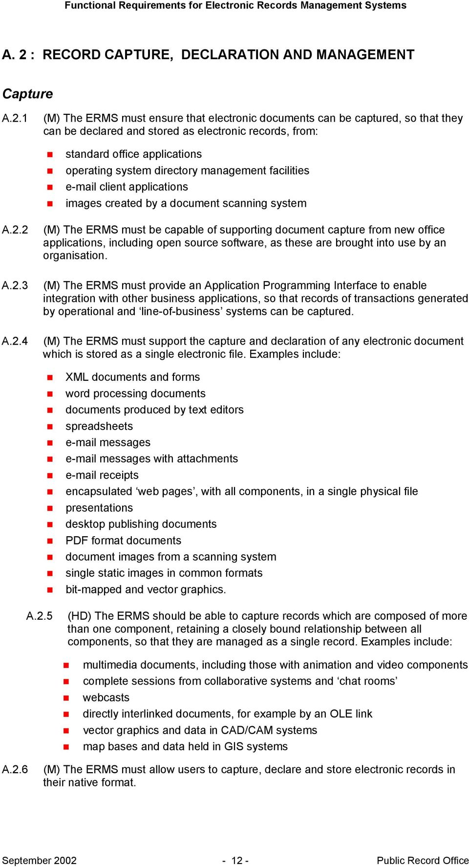 2 A.2.3 A.2.4 (M) The ERMS must be capable of supporting document capture from new office applications, including open source software, as these are brought into use by an organisation.