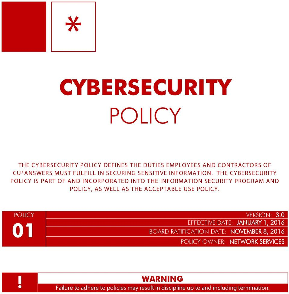 THE CYBERSECURITY POLICY IS PART OF AND INCORPORATED INTO THE INFORMATION SECURITY PROGRAM AND POLICY, AS WELL AS THE ACCEPTABLE