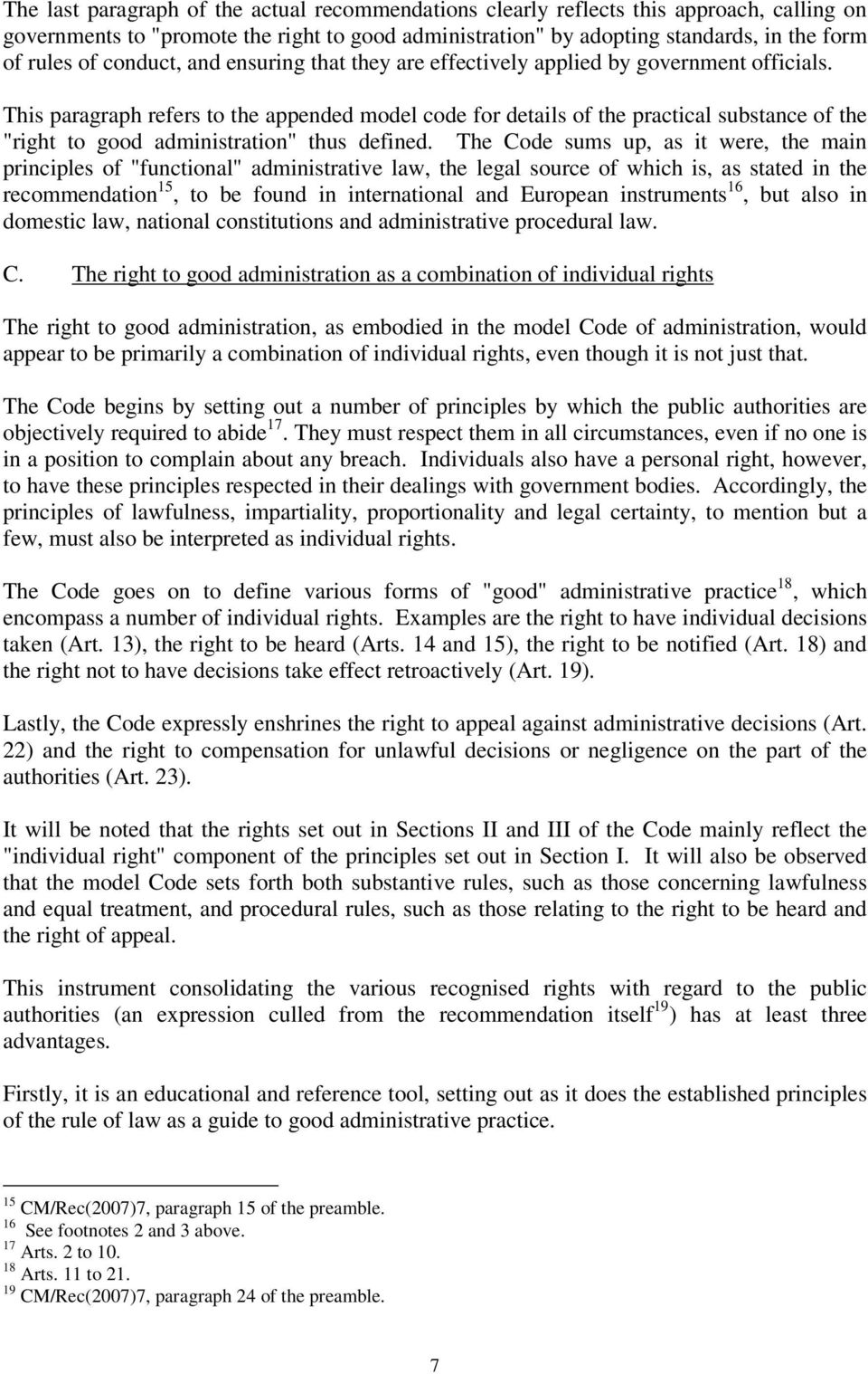 "This paragraph refers to the appended model code for details of the practical substance of the ""right to good administration"" thus defined."
