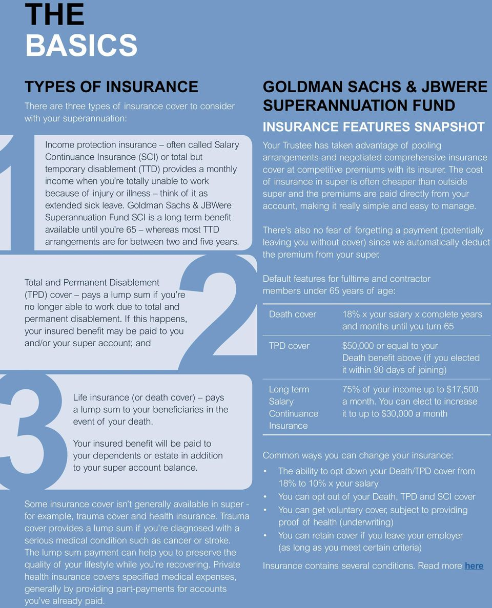 Goldman Sachs & JBWere Superannuation Fund SCI is a long term benefit available until you re 65 whereas most TTD arrangements are for between two and five years.