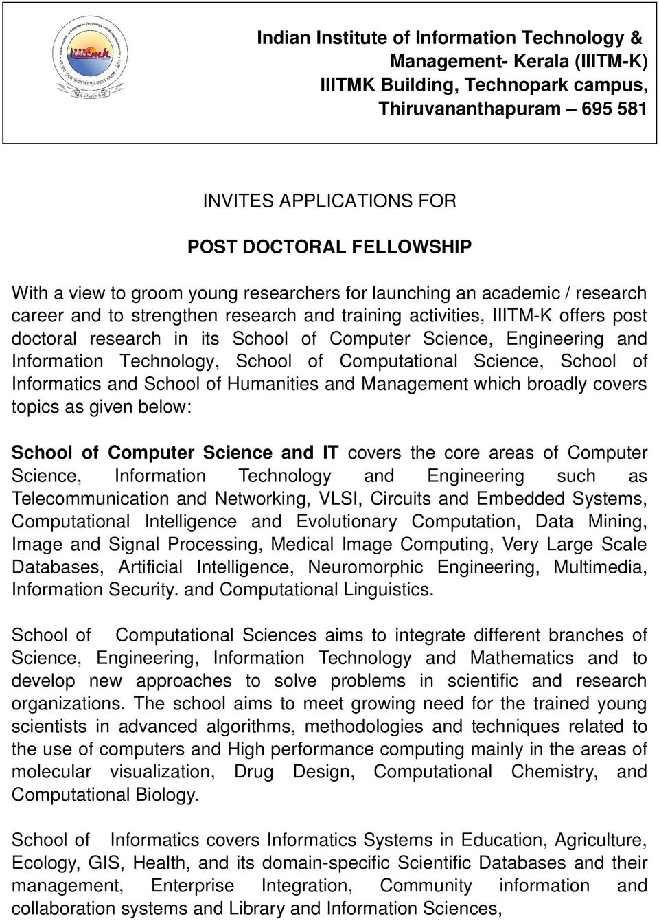 Engineering and Information Technology, School of Computational Science, School of Informatics and School of Humanities and Management which broadly covers topics as given below: School of Computer