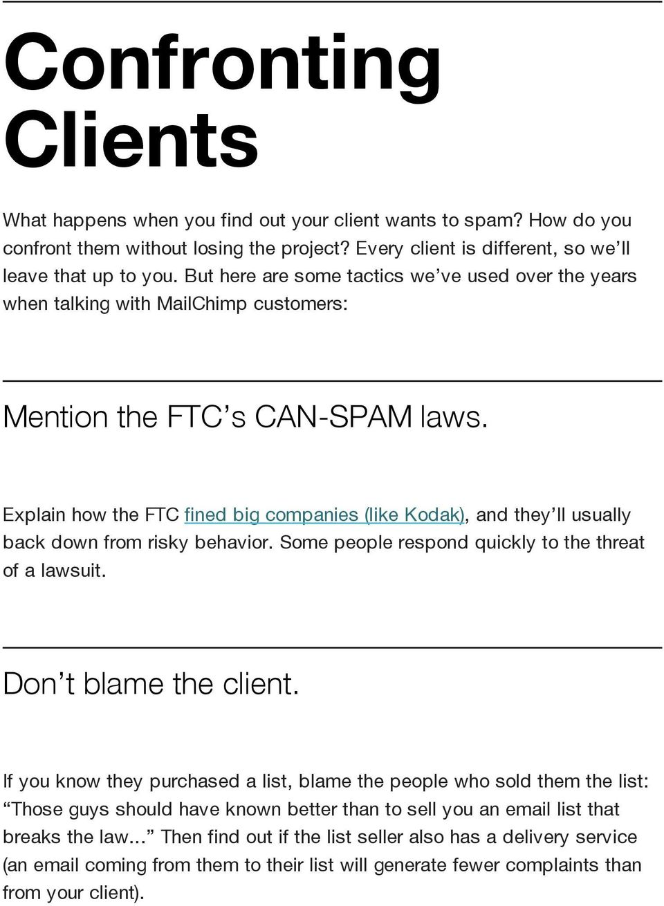 Explain how the FTC fined big companies (like Kodak), and they ll usually back down from risky behavior. Some people respond quickly to the threat of a lawsuit. Don t blame the client.