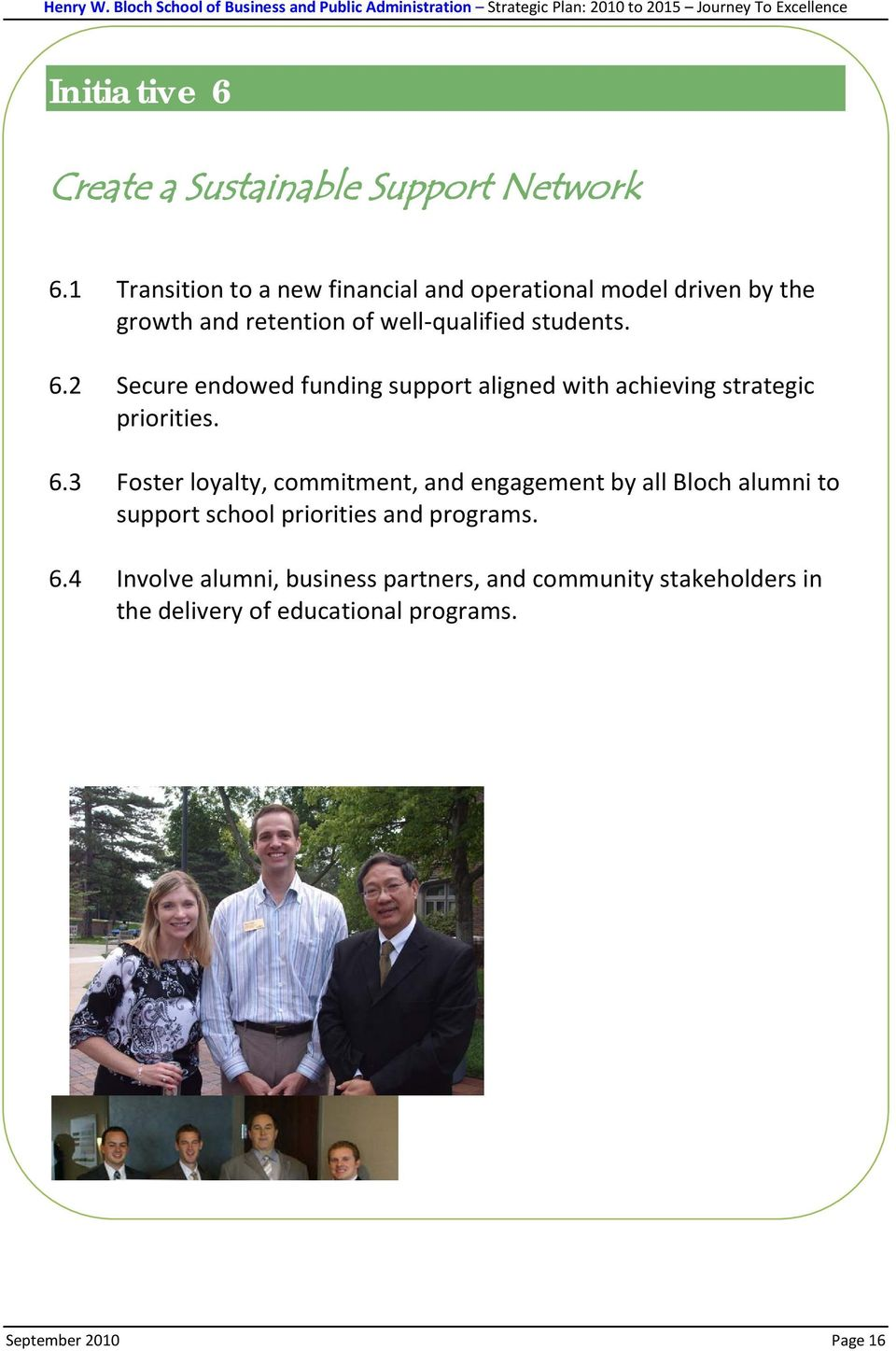2 Secure endowed funding support aligned with achieving strategic priorities. 6.