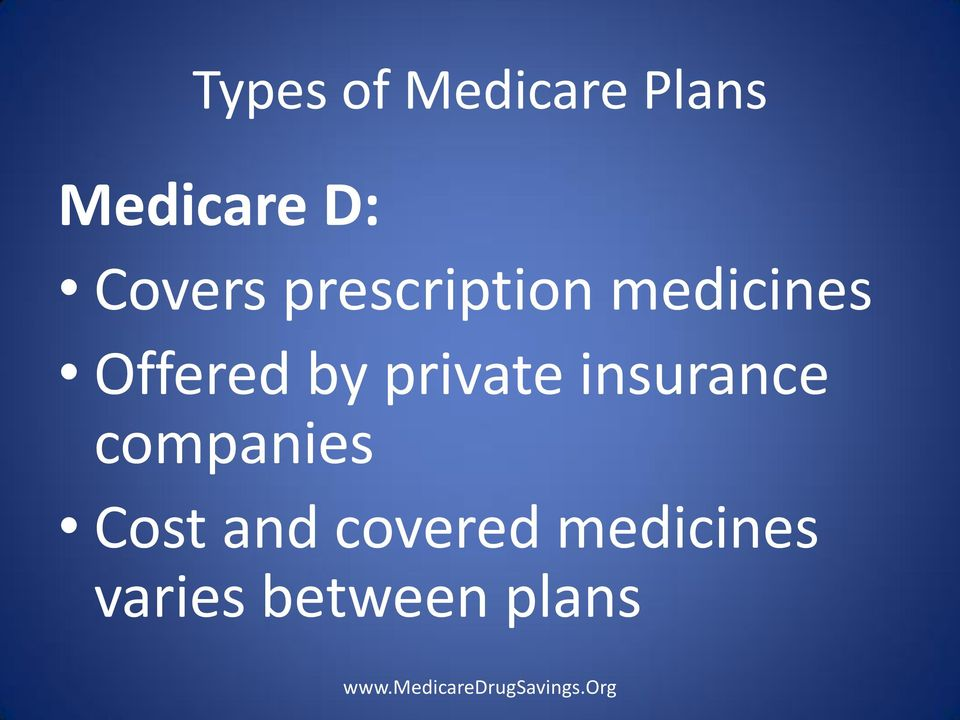 by private insurance companies Cost