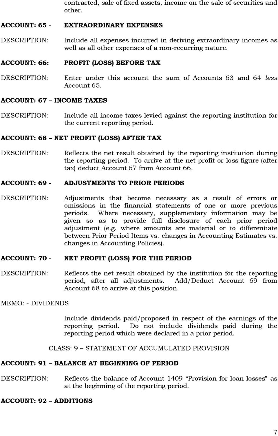 PROFIT (LOSS) BEFORE TAX Enter under this account the sum of Accounts 63 and 64 less Account 65.