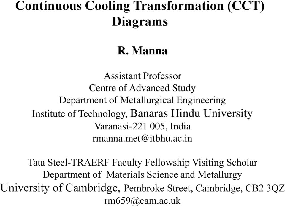 Technology, Banaras Hindu University Varanasi-221 005, India rmanna.met@itbhu.ac.