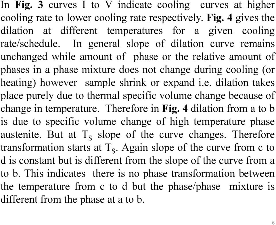 expand i.e. dilation takes place purely due to thermal specific volume change because of change in temperature. Therefore in Fig.