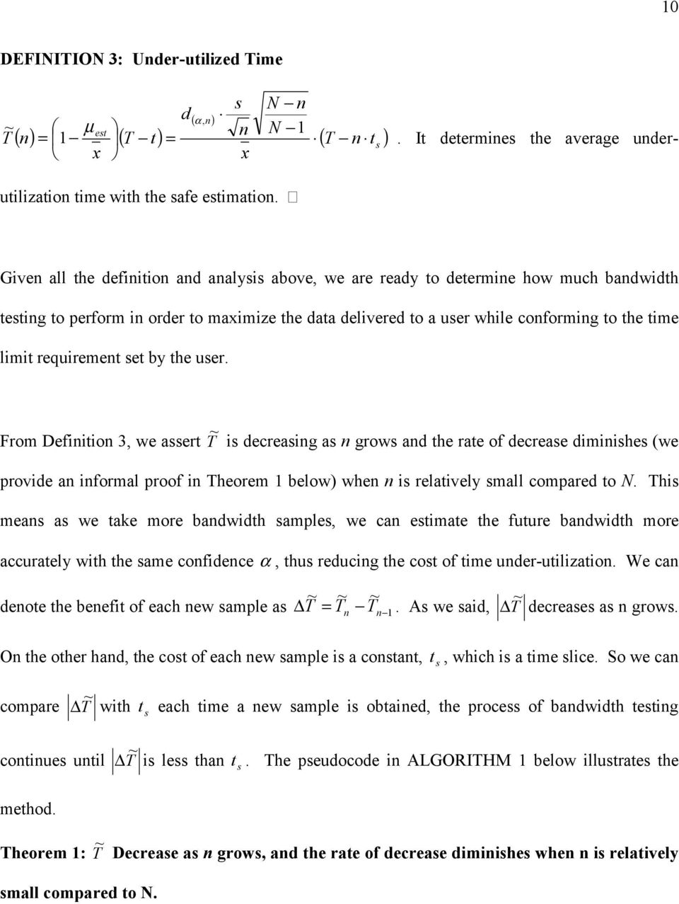 requiremet set by the user. From Defiitio 3, we assert T ~ is decreasig as grows ad the rate of decrease dimiishes (we provide a iformal proof i Theorem 1 below) whe is relatively small compared to.
