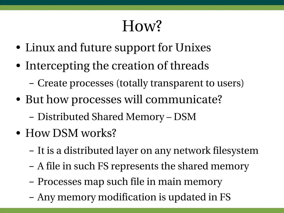 Distributed Shared Memory DSM How DSM works?