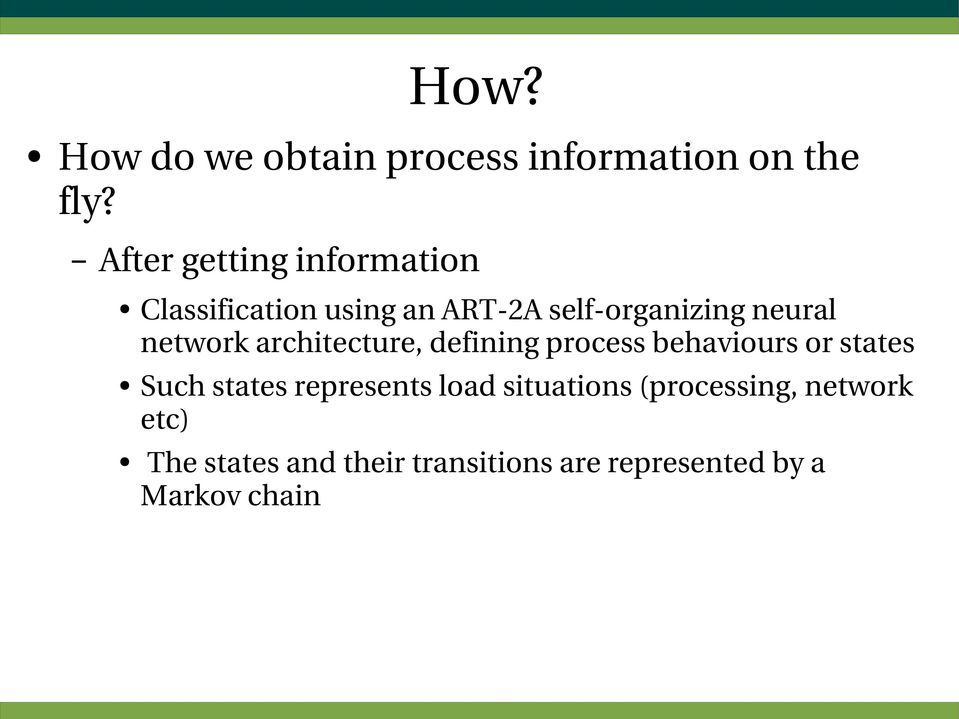 network architecture, defining process behaviours or states Such states