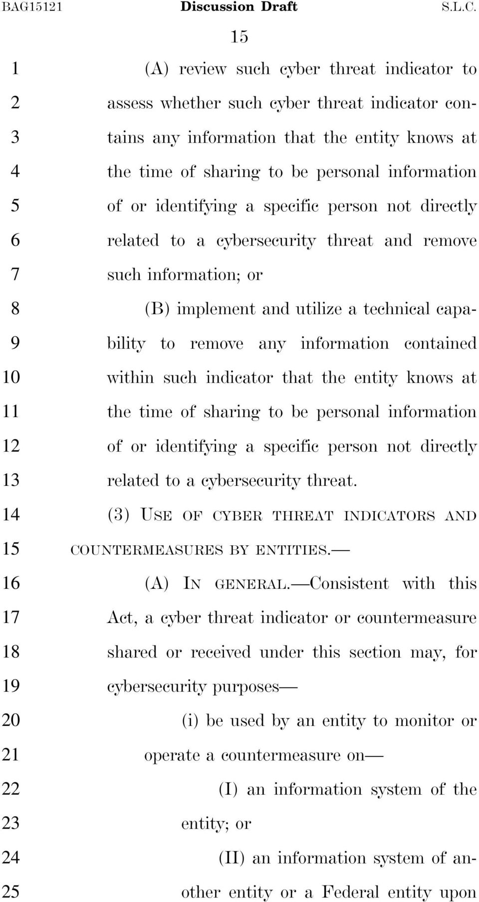 identifying a specific person not directly related to a cybersecurity threat and remove such information; or (B) implement and utilize a technical capability to remove any information contained
