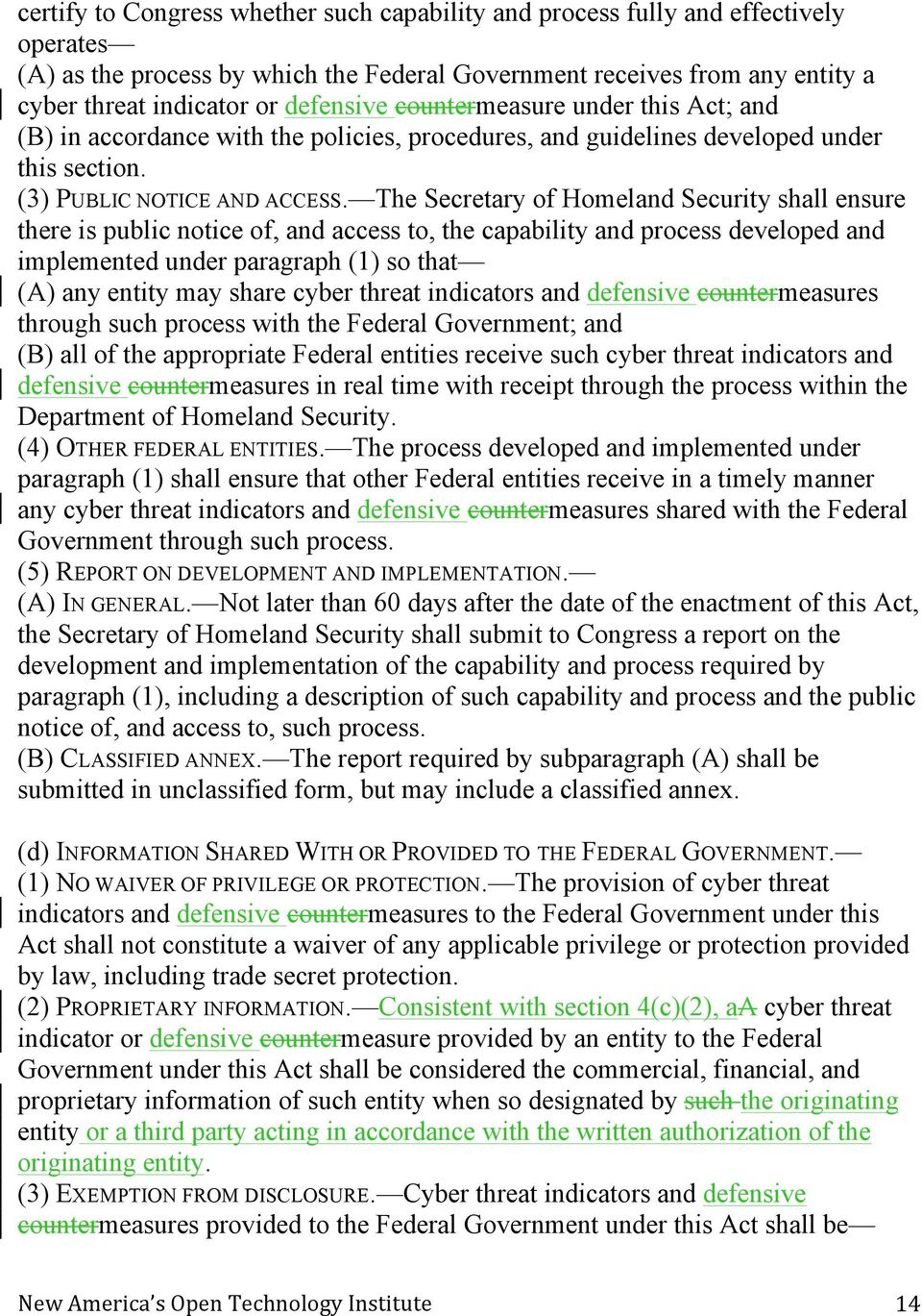 The Secretary of Homeland Security shall ensure there is public notice of, and access to, the capability and process developed and implemented under paragraph (1) so that (A) any entity may share