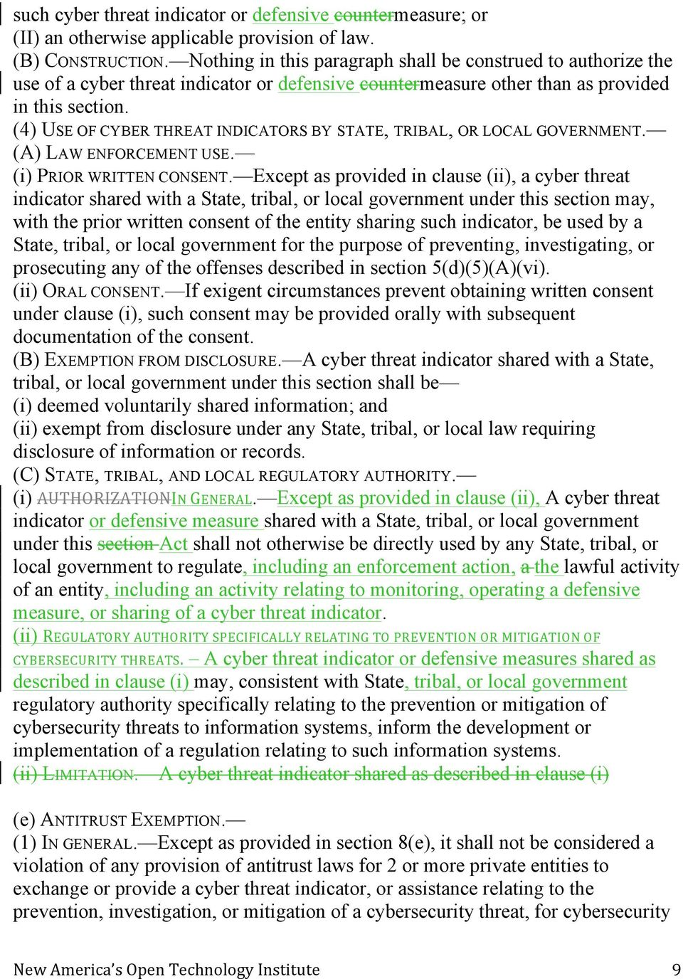 (4) USE OF CYBER THREAT INDICATORS BY STATE, TRIBAL, OR LOCAL GOVERNMENT. (A) LAW ENFORCEMENT USE. (i) PRIOR WRITTEN CONSENT.