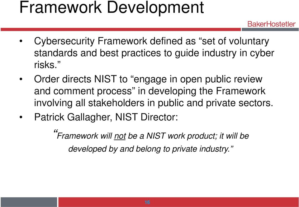 Order directs NIST to engage in open public review and comment process in developing the Framework