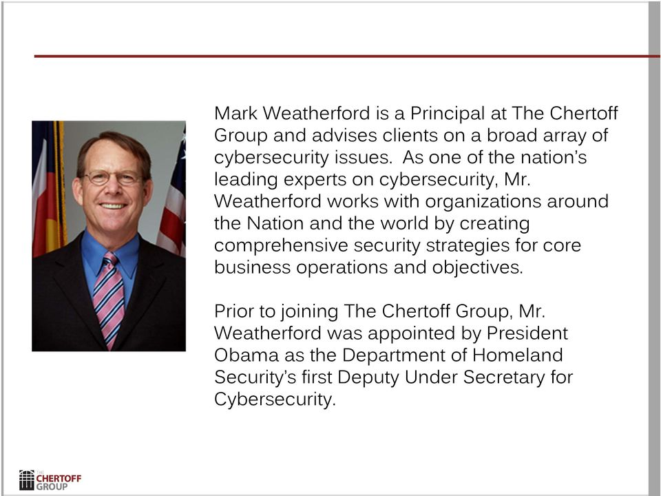 Weatherford works with organizations around the Nation and the world by creating comprehensive security strategies for core