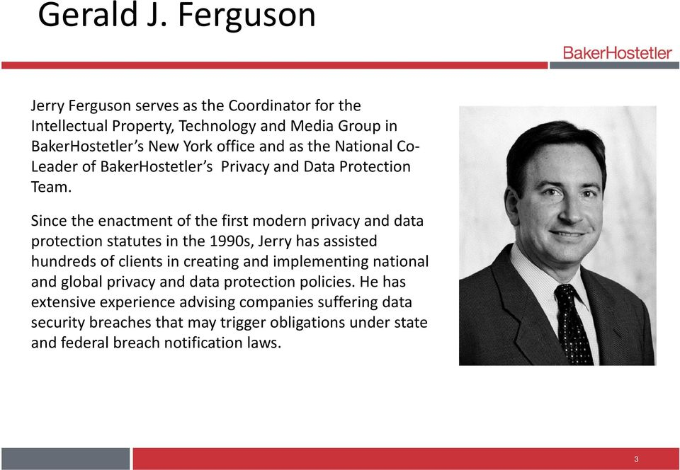the National Co Leader of BakerHostetler s Privacy and Data Protection Team.
