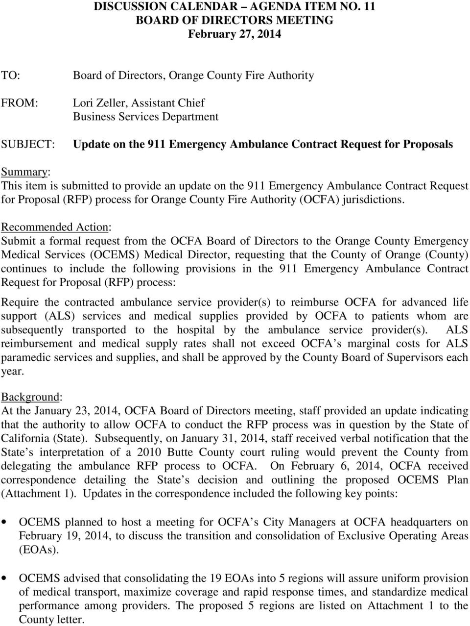 Emergency Ambulance Contract Request for Proposals Summary: This item is submitted to provide an update on the 911 Emergency Ambulance Contract Request for Proposal (RFP) process for Orange County
