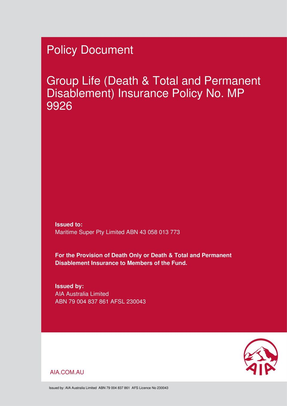 Death & Total and Permanent Disablement Insurance to Members of the Fund.