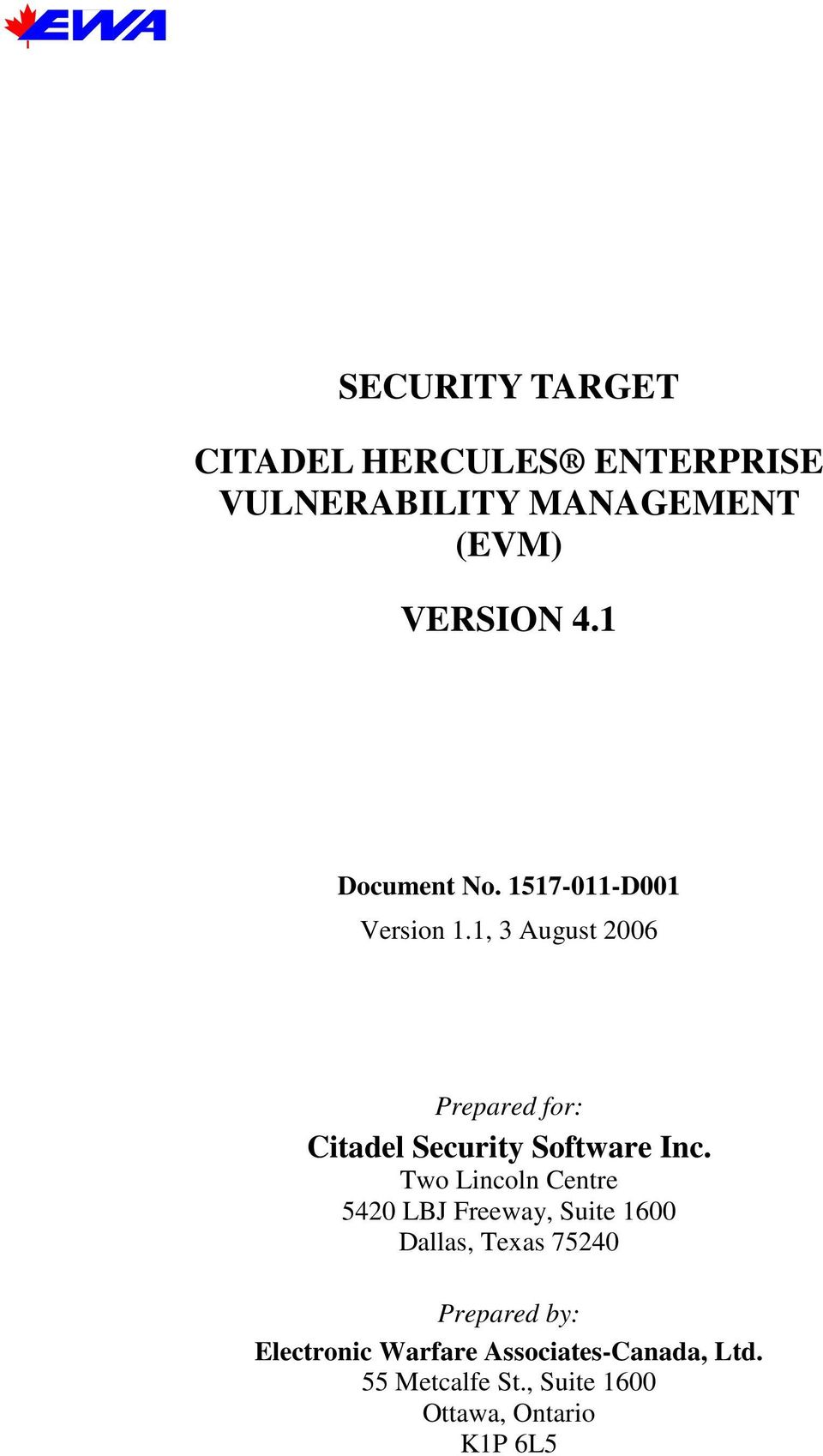 1, 3 August 2006 Prepared for: Citadel Security Software Inc.
