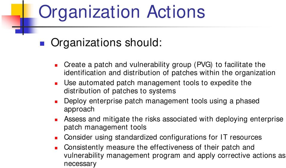 tools using a phased approach Assess and mitigate the risks associated with deploying enterprise patch management tools Consider using standardized