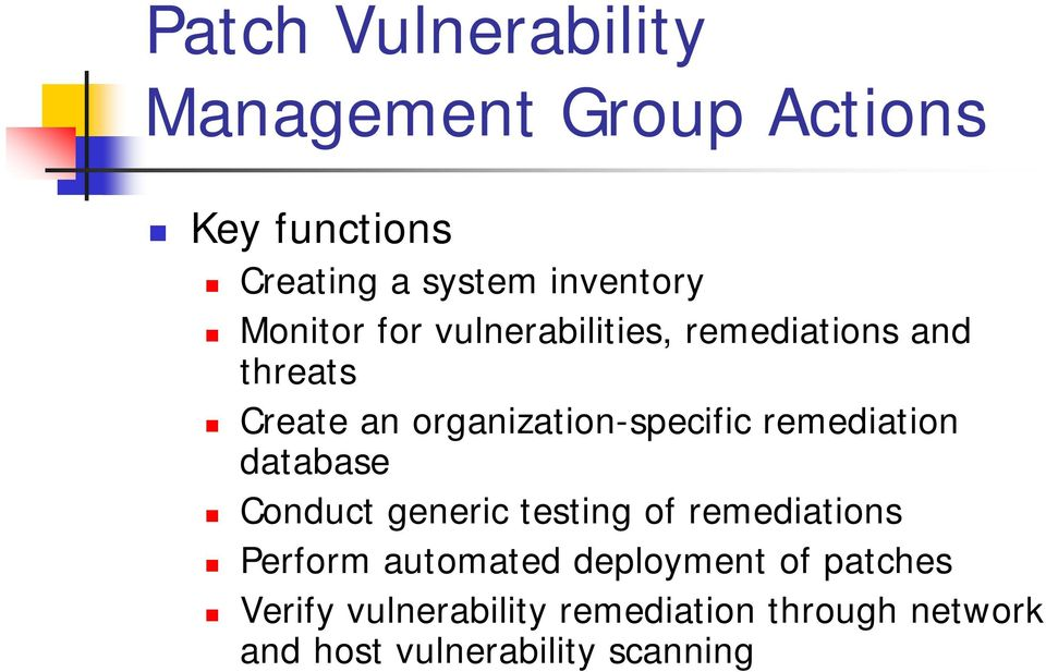 remediation database Conduct generic testing of remediations Perform automated