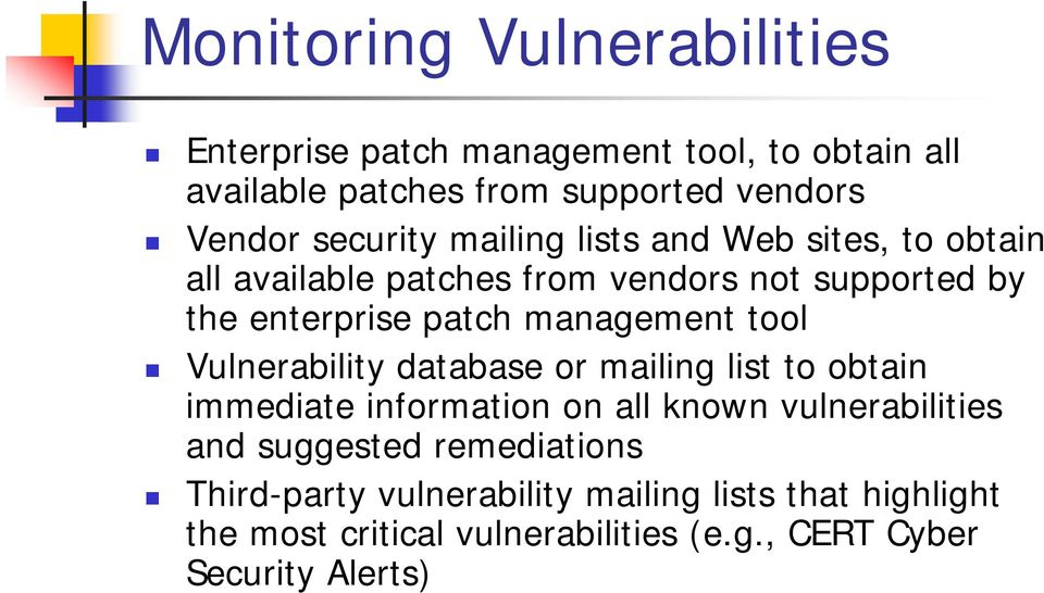 management tool Vulnerability database or mailing list to obtain immediate information on all known vulnerabilities and