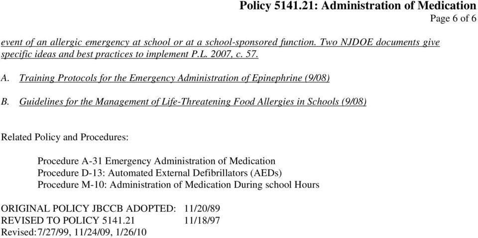 Guidelines for the Management of Life-Threatening Food Allergies in Schools (9/08) Related Policy and Procedures: Procedure A-31 Emergency Administration of