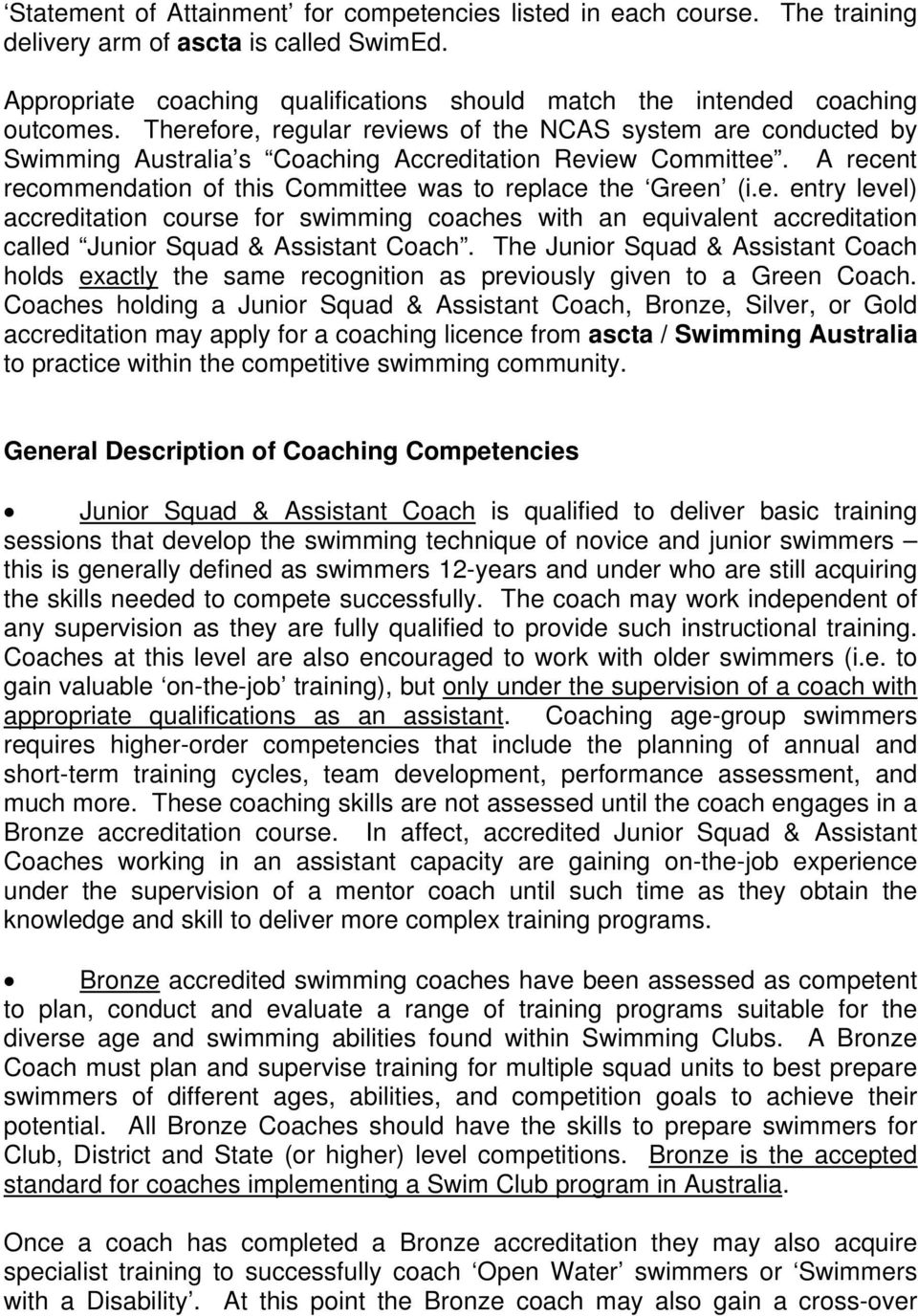 The Junior Squad & Assistant Coach holds exactly the same recognition as previously given to a Green Coach.