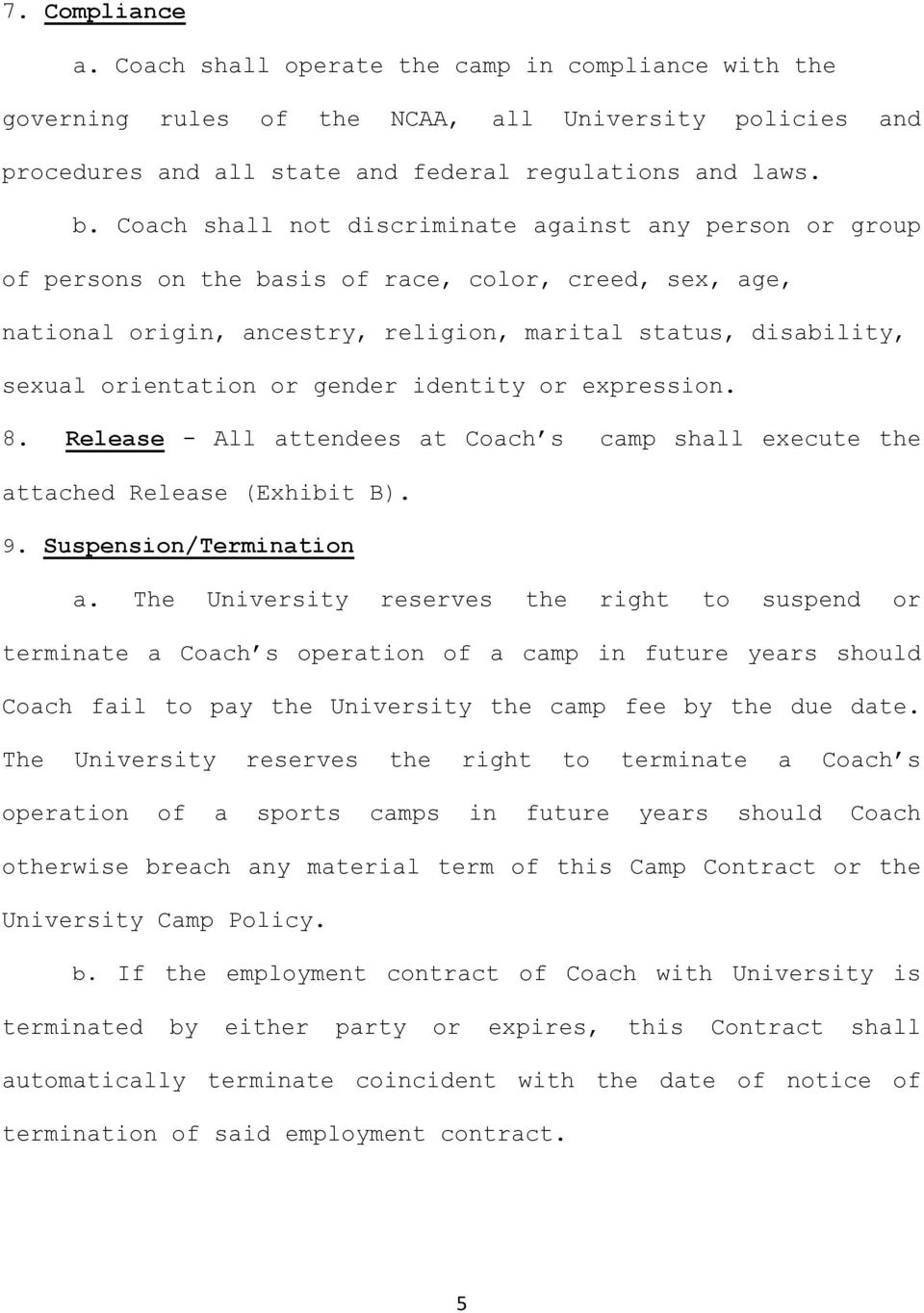 or gender identity or expression. 8. Release - All attendees at Coach s camp shall execute the attached Release (Exhibit B). 9. Suspension/Termination a.