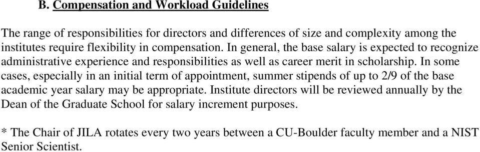 In some cases, especially in an initial term of appointment, summer stipends of up to 2/9 of the base academic year salary may be appropriate.