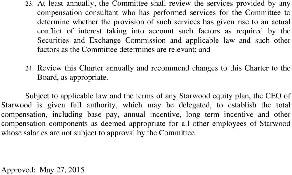 determines are relevant; and 24. Review this Charter annually and recommend changes to this Charter to the Board, as appropriate.