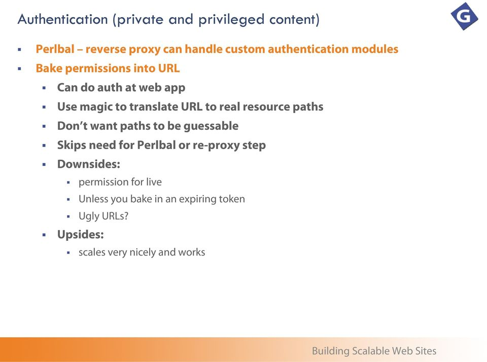 to real resource paths Don t want paths to be guessable Skips need for Perlbal or re-proxy step