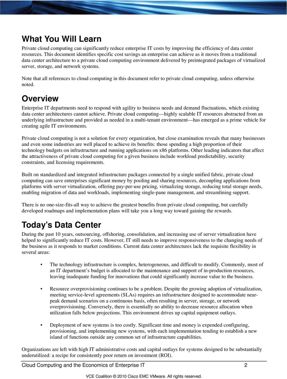 packages of virtualized server, storage, and network systems. Note that all references to cloud computing in this document refer to private cloud computing, unless otherwise noted.